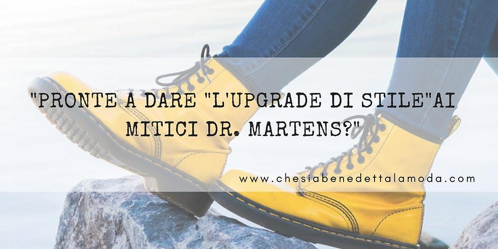 che-sia-benedett-la-moda-dr-martens