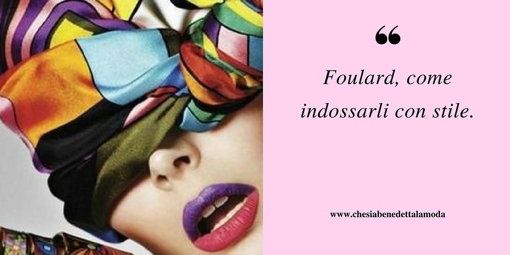 che-sia-benedetta-la-moda-foulard-indossarli-con-stile