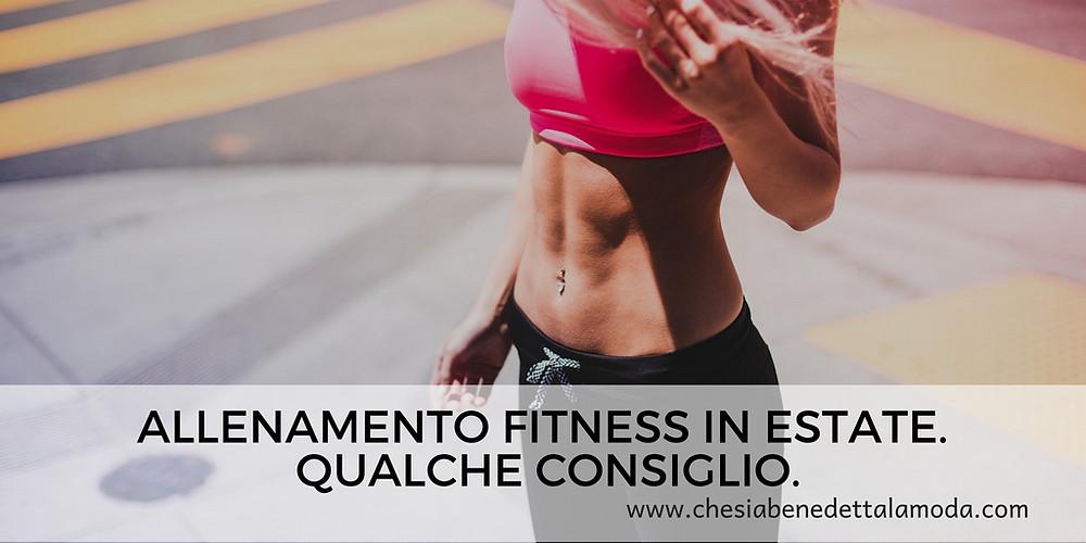 che-sia-benedetta-la-moda-allenamento-fitness-estate-qualche-consiglio