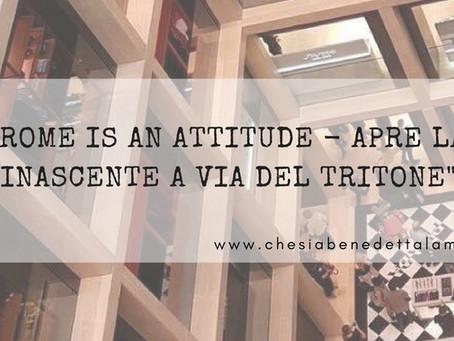 #RomeIsAnAttitude .. Apre la Rinascente a via del Tritone