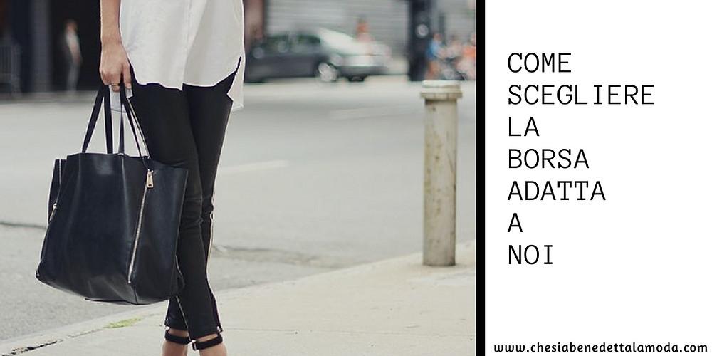 che-sia-benedetta-la-moda-come-scegliere-la-borsa-adatta-a-noi