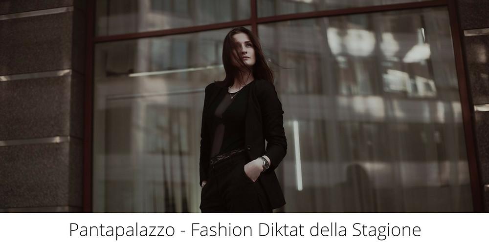 che-sia-bemedetta-la-moda-pantapalazzo-fashion-diktat-stagione