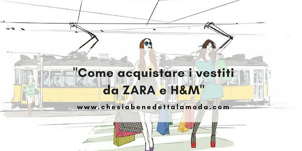 che-sia-benedetta-la-moda-come-comprare-da-zara-e-hm