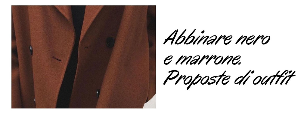 che-sia-benedetta-la-moda-abbinare-nero-e-marrone