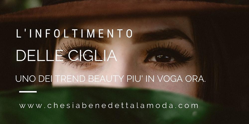 che-sia-benedetta-la-moda-infoltimento-ciglia-trend-beauty-in-voga-ora