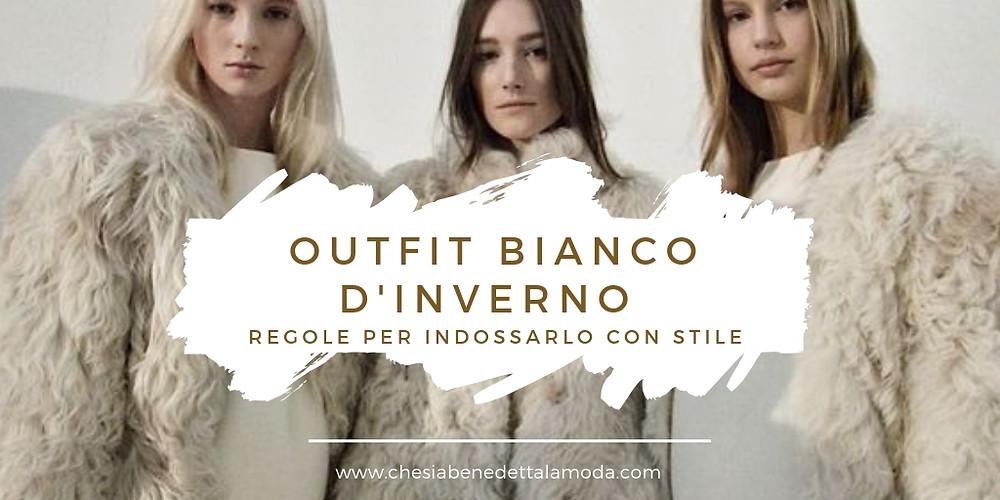 che-sia-benedetta-la-moda-outfit-bianco-inverno-regole