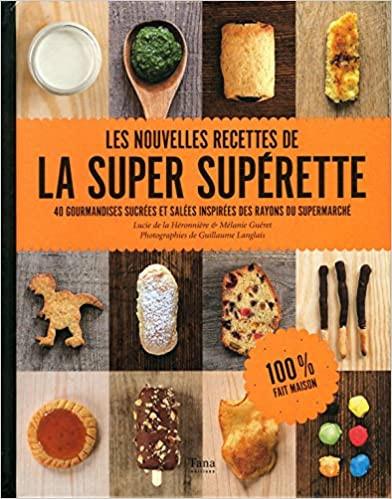 Livre de cuisine Les nouvelles recettes de la super supérette