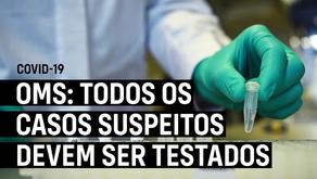 OMS: todos os casos suspeitos devem ser testados!