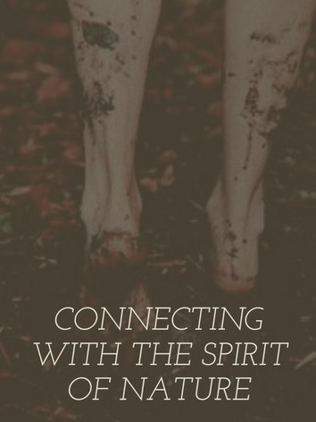 CONNECTING WITH THE SPIRIT OF NATURE