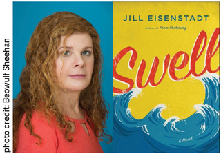 Interview with Jill Eisenstadt, author of Swell and Newtown Literary free writing class instructor