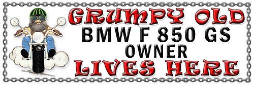 Grumpys Old BMW F 850 GS Owner,  Humorous metal Plaque 267mm x 88mm