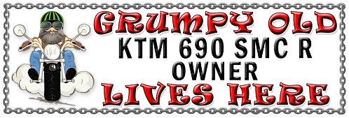 Grumpys Old KTM 690 SMC R Owner,  Humorous metal Plaque 267mm x 88mm