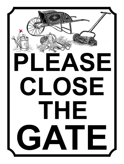 Please Close The Gate Gardening Tools Theme Yard Sign Garden