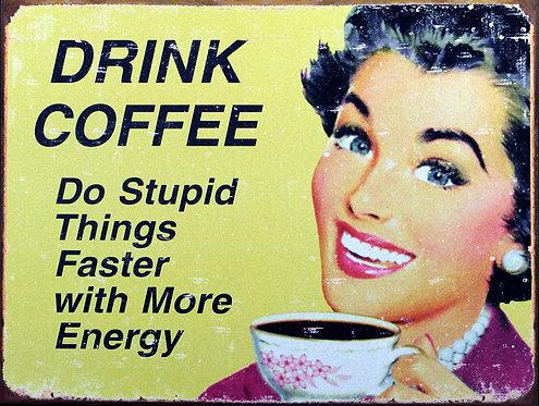 Drink Coffee, Retro Metal Sign / Fridge Magnet Pub Bar Man Cave