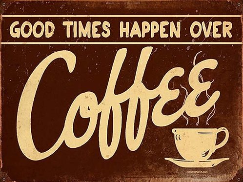 Good Times Happen Over Coffee, Retro Metal Sign / Fridge Magnet Kitchen