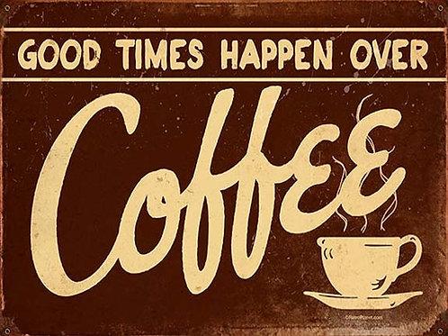 Good Times Happen Over Coffee, Retro Metal Sign / Fridge Magnet Kitchen
