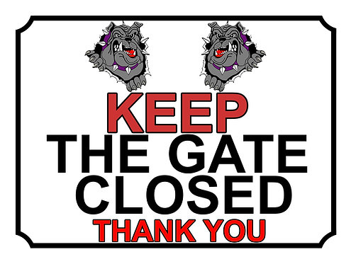 Keep The Gate Closed Thankyou Grey Bulldogs Theme Yard Sign Garden