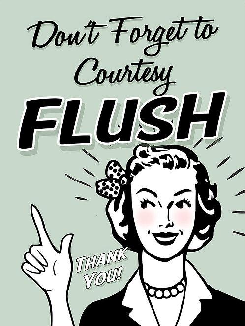 Don't Forget To Courtesy Flush Funny, Retro Metal Sign / Fridge