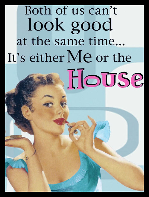 Me or House Joke, Retro Metal Sign / Fridge Magnet Pub Bar Man Cave