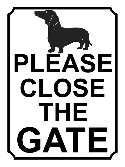 Please Close The Gate Dog Dachshund Theme Yard Sign Garden