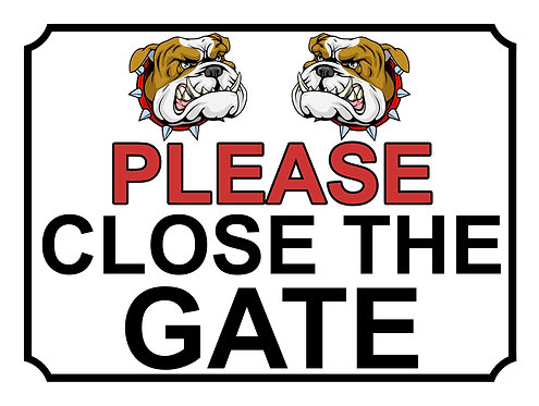 Please Close The Gate Bulldog Theme Yard Sign Garden