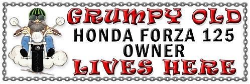 Grumpys Old Honda Forza 125 Owner,  Humorous metal Plaque 267mm x 88mm