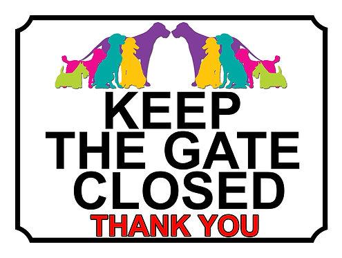Keep The Gate Closed Thankyou Coloured Theme Yard Sign Garden