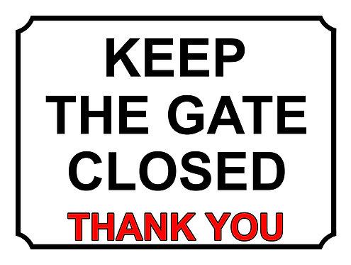 Keep The Gate Closed Thankyou Theme Yard Sign Garden