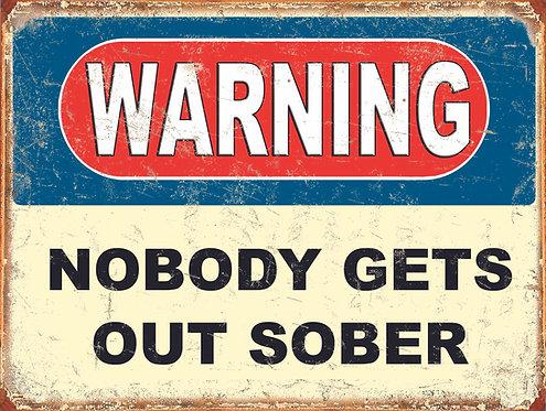 Warning Nobody gets out sober, Retro Metal Sign / Fridge Magnet Pub Bar Man Cave