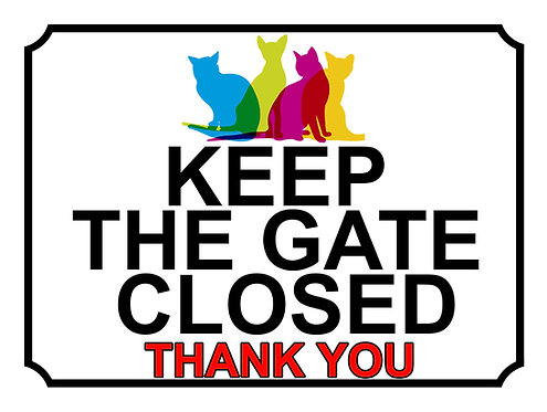 Keep The Gate Closed Thankyou Coloured Cat Theme Yard Sign Garden