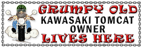 Grumpy Old Kawasaki Tom Cat Owner,  Humorous metal Plaque 267mm x 88