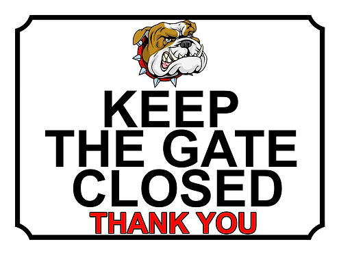 Keep The Gate Closed Thankyou Bulldog Theme Yard Sign Garden