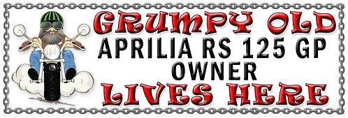 Grumpys Old Aprillia RS 125 GP Owner,  Humorous metal Plaque 267mm x 88mm