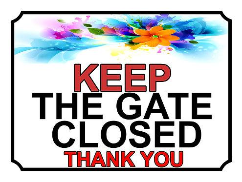Keep The Gate Closed Thankyou Coloured Flower Theme Yard Sign Garden