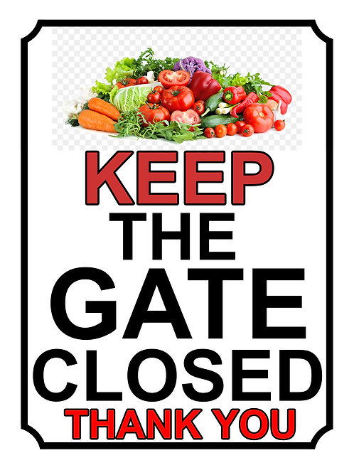 Keep The Gate Closed Thankyou Vegetables Theme Yard Sign Garden