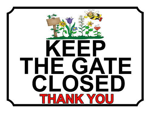 Keep The Gate Closed Thankyou Flower Theme Yard Sign Garden