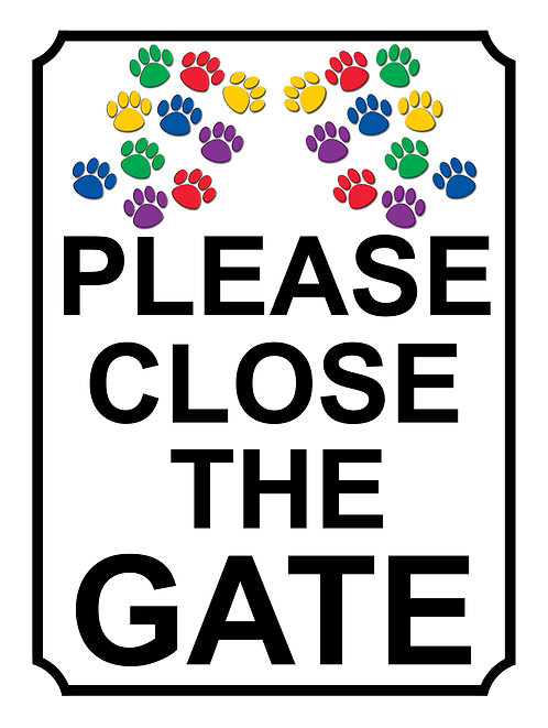 Please Close The Gate Coloured Paw Print Theme Yard Sign Garden Fence