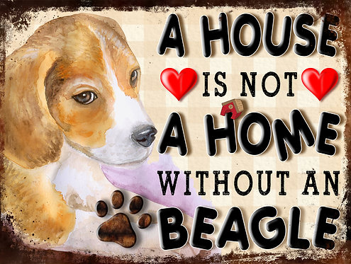A House Is Not A Home Without A Beagle, Retro Metal Sign / Fridge Magnet