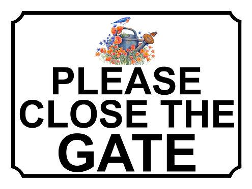 Please Close The Gate Water Can Theme Yard Sign Garden