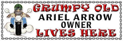 Grumpy Old Ariel Arrow Owner,  Humorous metal Plaque 267mm x 88mm