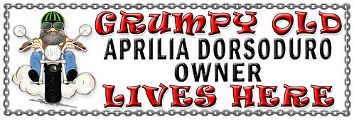 Grumpys Old Aprillia Dorsoduro Owner,  Humorous metal Plaque 267mm x 88mm