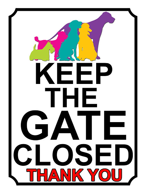 Keep The Gate Closed Thankyou Dog Silhouette Coloured Theme Yard Sign Garden