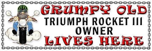 Grumpy Old Triumph Rocket 3 Owner,  Humorous metal Plaque 267mm x 88mm