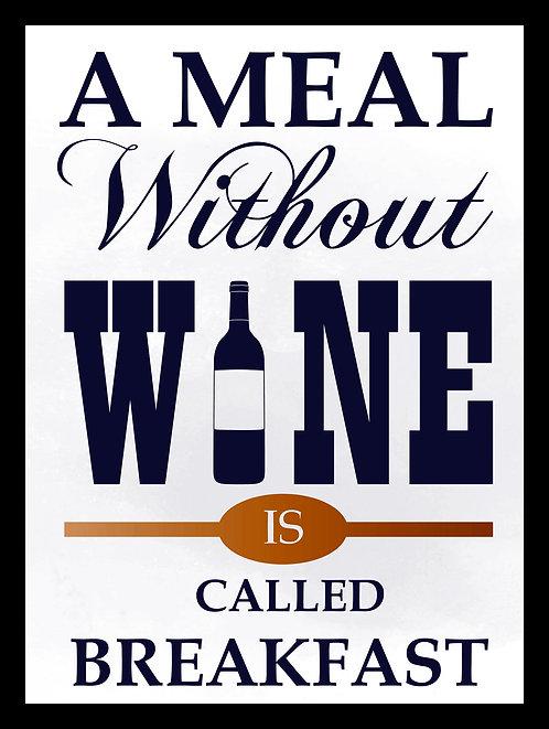 A Meal Without Wine, Retro Metal Sign / Fridge Magnet Pub Bar Man Cave