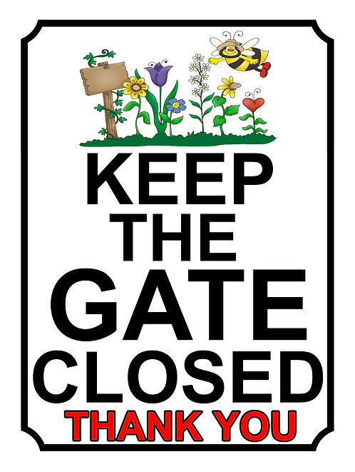 Keep The Gate Closed Thankyou Garden Theme Yard Sign Garden
