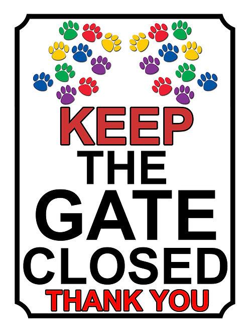 Keep The Gate Closed Thankyou Coloured Dog Paws Theme Yard Sign Garden