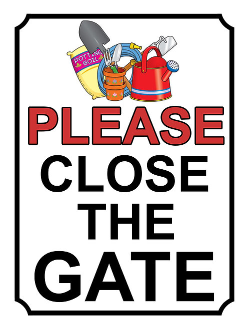 Please Close The Gate Garden Tools Theme Yard Sign