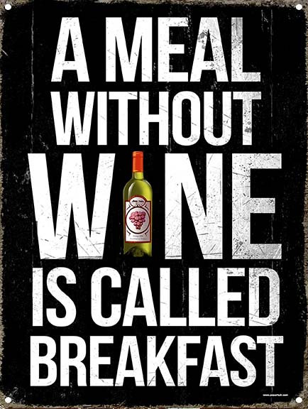 A Meal Without Wine Is Called Breakfast Metal Sign/Fridge Magnet