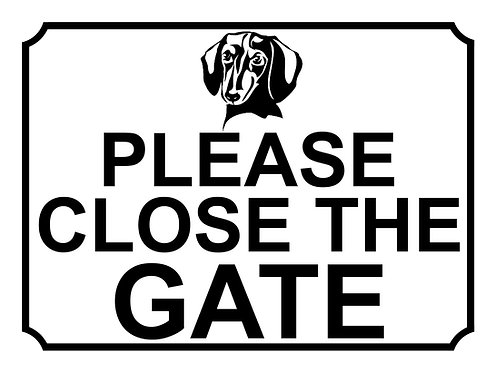 Please Close The Gate Dog Breed Dachshund Theme Yard Sign Garden
