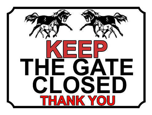Keep The Gate Closed Thankyou Horses Theme Yard Sign Garden